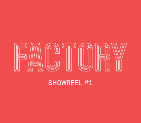 Factory Showreel 2019